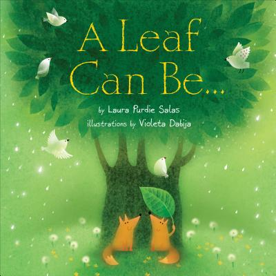 A Leaf Can Be . . . By Salas, Laurie Purdie/ Dabija, Violeta (ILT)